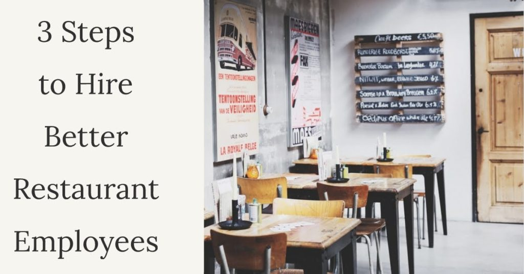 3 Steps To Hire Better Restaurant Employees Ant Bee Stories
